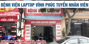 Benh Vien Laptop Vinh Phuc Tuyen Dung Nv