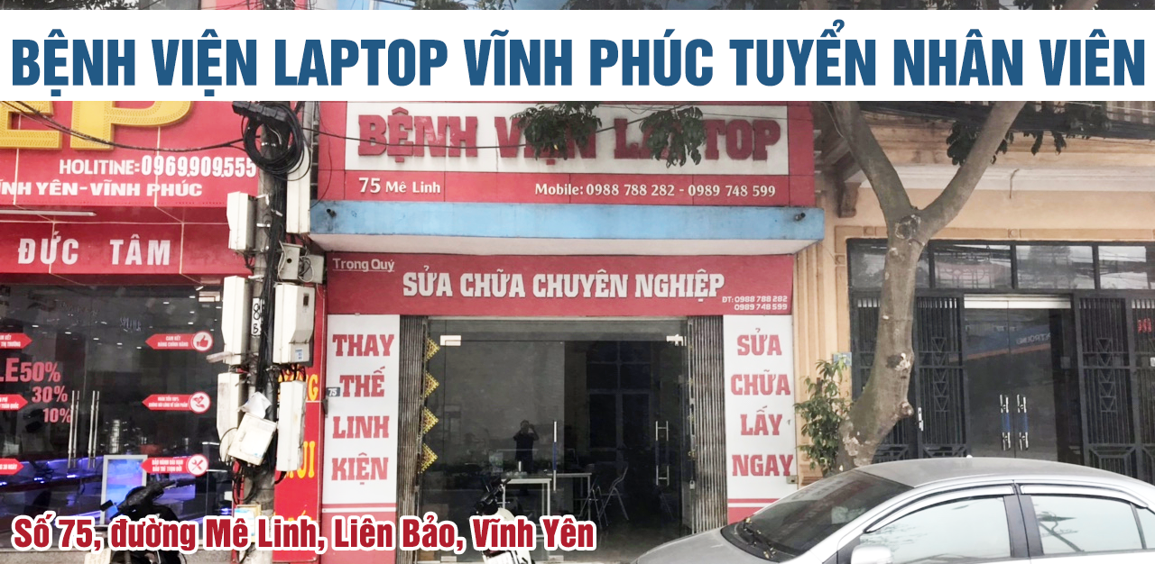 Benh Vien Laptop Vinh Phuc Tuyen Dung Nv